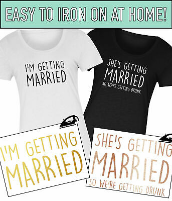 She's Getting Married We're Getting Drunk Hen Do Iron On T-Shirt Transfer Vinyl