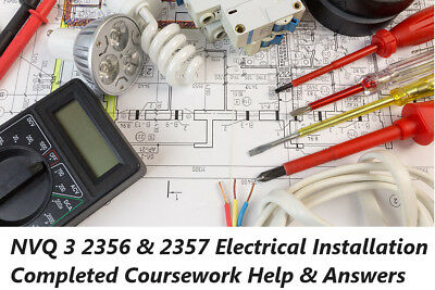 NVQ 3 2356 & 2357 Electrical Installation Completed Coursework Help & Answers