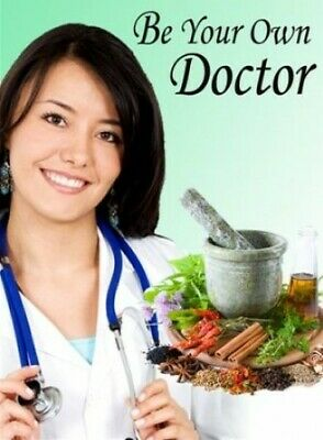 Be Your Own Doctor [EB00K/PDF] Vitamin Healthy Eating Disease Ailments ~ Emailed