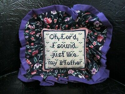 "Needlepoint Pillow ""Oh Lord, I sound just like my mother"" (Finished)"