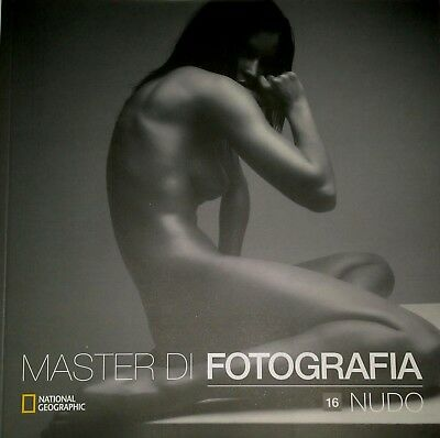 Master di Fotografia vol. 16  NUDO - National Geographic NUOVO no pdf