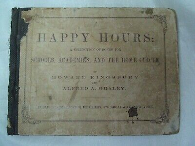 1868 HAPPY HOURS: COLLECTION OF SONGS BY:HOWARD KINGSBURY Hardcover Book