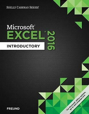Microsoft® Excel 2016 - Intermediate by Steven M. Freund, Joy L. Starks, Misty …