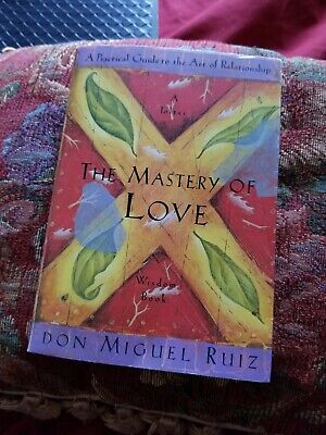 The Mastery of Love: A Practical Guide by Don Miguel Ruiz