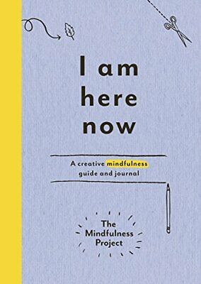 The Mindfulness Project - I Am Here Now