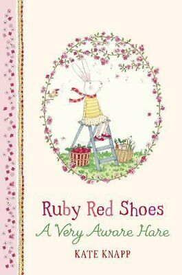 Kate Knapp - Ruby Red Shoes: A Very Aware Hare