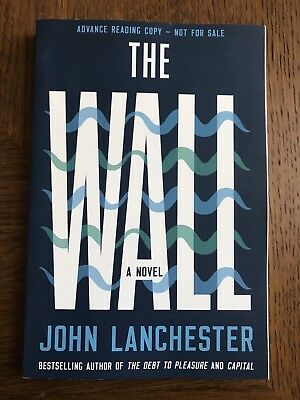 The Wall : a Novel by John Lanchester ARC Paperback