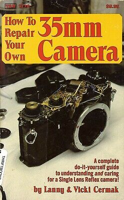 How to repair your own 35mm camera  - ( Book 21x13 cm - 220 p. - English )