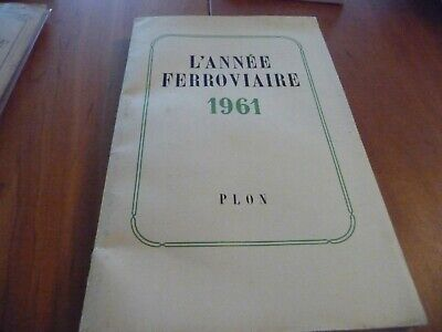 "1961 SCNF French National Railroad ""The Yearly Report"" ,""L'ANNEE FERROVIARE"
