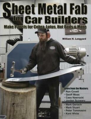 Sheet Metal Fabrication Manual Panels for Car Builders Cobra Lotus Hot Rods