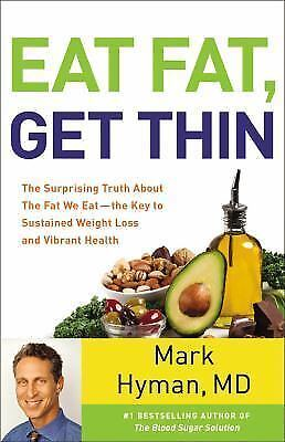 Eat Fat, Get Thin by Dr M Hyman HC/DJ First Edition First Printing 2016
