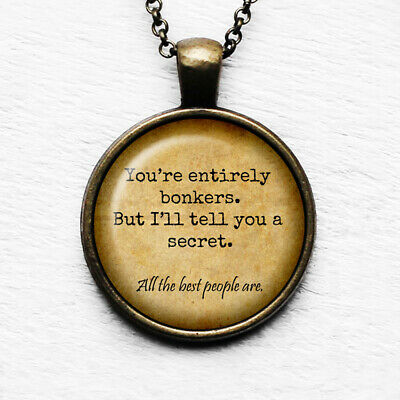 """Alice in Wonderland """"You're entirely bonkers.."""" Antique Bronze Necklace"""