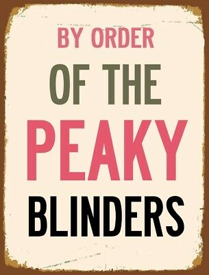 Peaky Blinders BY ORDER OF notice VINTAGE METAL SIGN RETRO GARAGE BAR Man CAVE