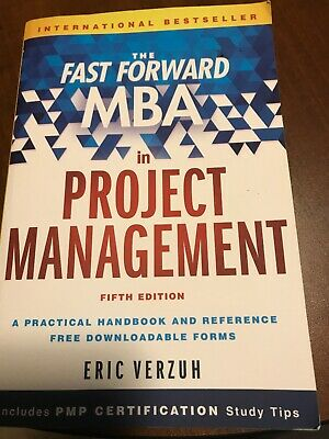 Fast Forward MBA: The Fast Forward MBA in Project Management by Eric Verzuh...