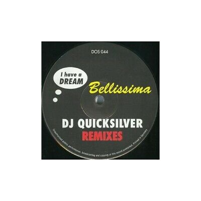 "12"": DJ Quicksilver - I Have A Dream / Bellissima (Remixes) - Dos Or Die Recordi"