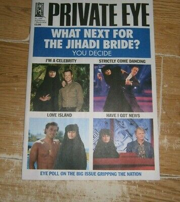 Private Eye magazine #1490 22 FEB - 7 MAR 2019 What next for Jihadi Bride?
