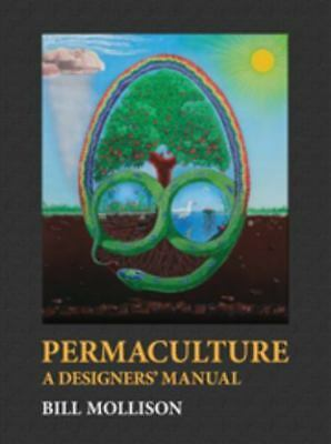 Permaculture : A Designers' Manual by Bill Mollison (2012, Hardcover, Reprint)