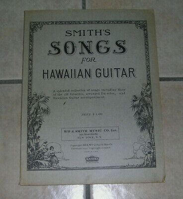 Smith's Songs for Hawaiian Guitar  Arranged for Voice & Guitar  1924 72 Pages