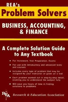 Business, Accounting & Finance Problem Solver (Problem Solvers Solution Guides)