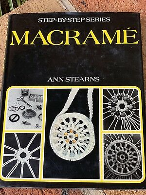 Step By Step Series Macrame Ann Stearns Hardcover Dust Jacket First Edition 1975