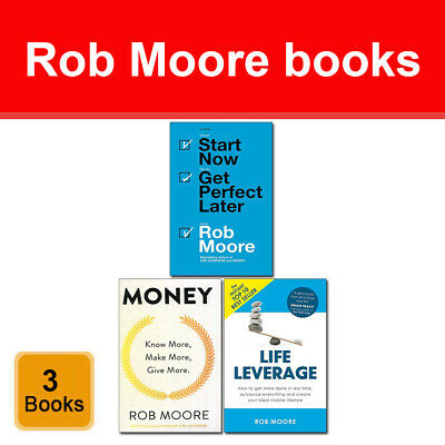 Rob Moore collection 3 Books Set Start Now Get Perfect Later Money Life Leverage