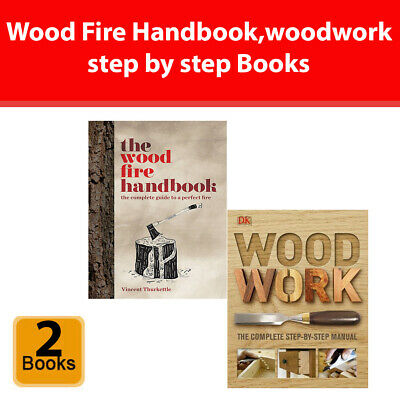 Woodwork A Step-by-Step Photographic Guide, Wood Fire Handbook 2 books set pack