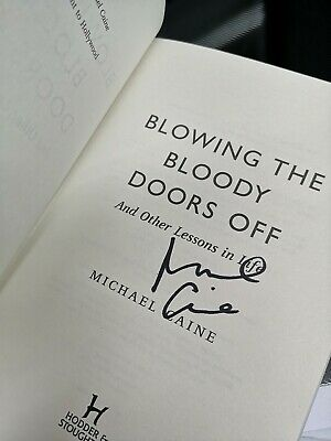 NEW SIR Michael Caine Signed Book Blowing the Bloody Doors Off Hard Backbook