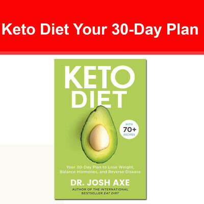 Keto Diet by Dr Josh Axe Your 30-Day Plan to Lose Weight Balance Hormones book