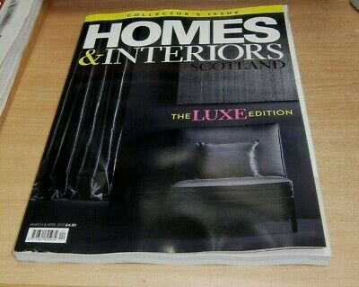 Homes & Interiors Scotland magazine #124 MAR/APR 2019 The Luxe Edition