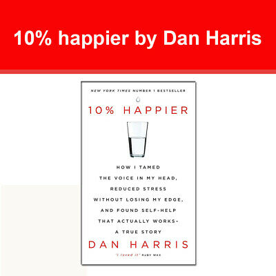 10% happier by Dan Harris How I Tamed the Voice in My Head, Reduced Stress book