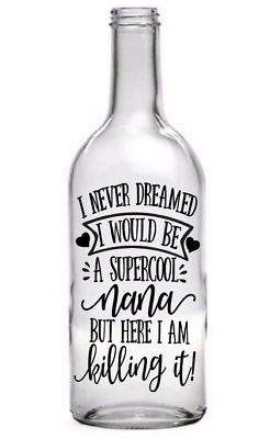 Wine Bottle Vinyl Decal Nana Super Cool Home Gift Decor Mothers Day Birthday DIY