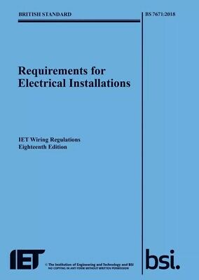 Requirements for Electrical Installations IET Wiring Regs 18th ed., BS7671:2018