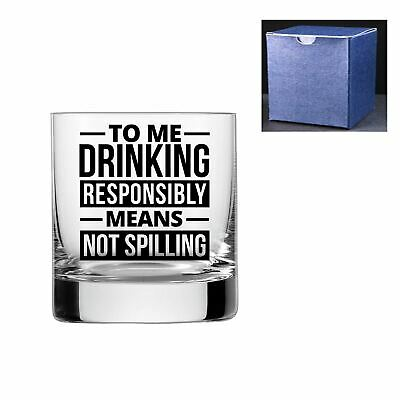 Novelty Engraved/Printed Whisky Glass - Drinking Responsibly means Not Spilling