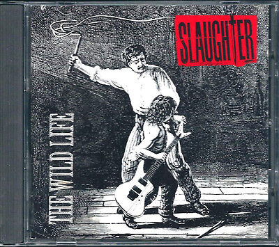 SLAUGHTER The Wild Life CD (1992) *Days Gone By