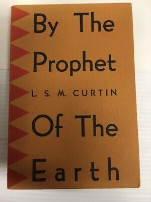 LS Curtin BY THE PROPHET OF THE EARTH SIGNED Pima Indians 1949