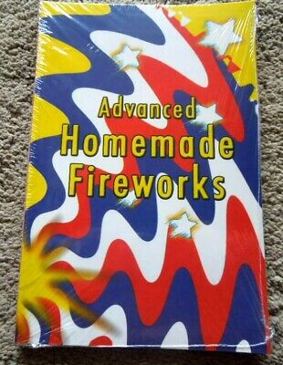New Manual Advanced Homemade Fireworks 86PagesEverything You Ever Wanted To Know