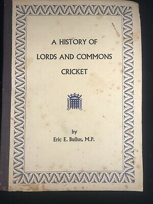 A History of Lords and Commons Cricket, Eric Bullus, M.P. - 1959 - Good
