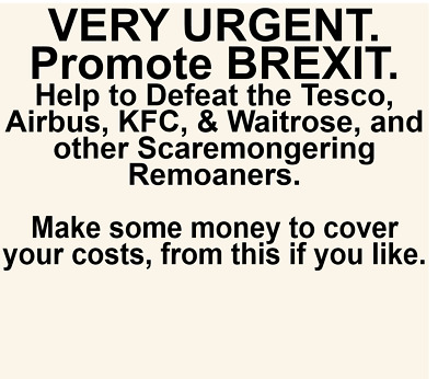 VERY URGENT- Promote BREXIT- Defeat Tesco, KFC, Waitrose, & Other Remoaners