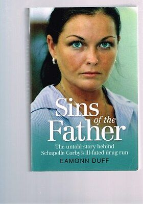 Sins of the Father Story Behind Schapelle Corby's Ill-fated Drug Run Eamonn Duff
