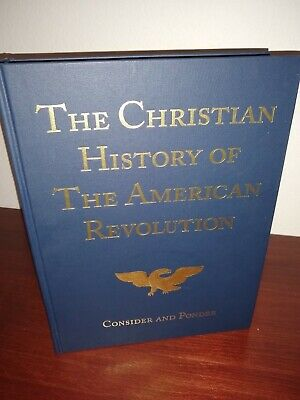 The Christian History of the American Revolution: Consider & Ponder Hardcover