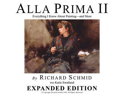 Alla Prima II: Everything I Know about Painting-and More NEW! In Shrink Wrap SC
