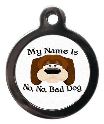 Pet ID fun tag MY NAME IS NO NO BAD DOG Picture tag  2 sizes