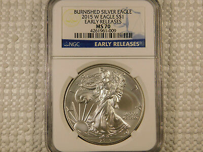 2015 W Burnished Silver Eagle NGC Certified MS70 Early Releases
