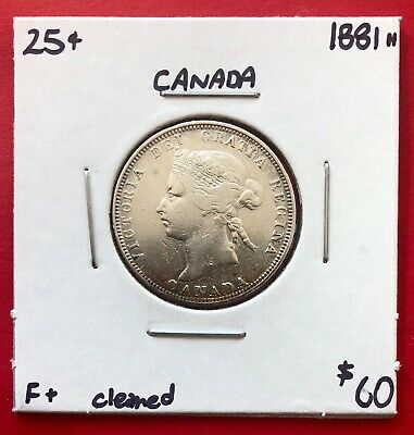 1881 H 25 Cent Canada Twenty Five Cents Quarter Coin - $60 F+ Cleaned