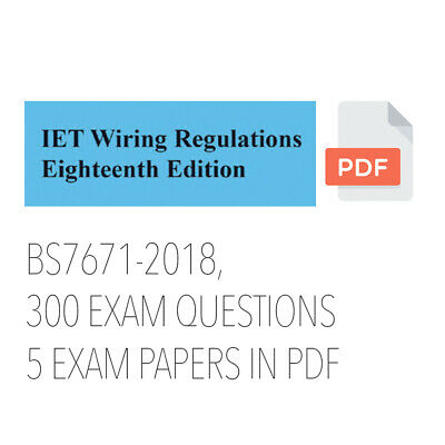 18th EDITION BS7671-2018, 300 EXAM QUESTIONS, C&G 2382-18, 5 EXAM PAPERS IN PDF