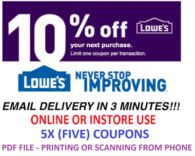Five 5x Lowes 10% OFF 5Coupon- InStore and Online -Fast-Email-Delivery-Exp 3/31