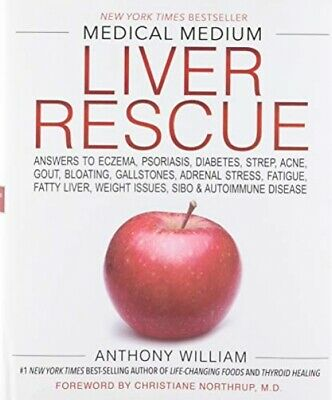 Medical Medium Liver Rescue: Answers to Eczema, Psoriasis, Diabetes, ...