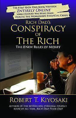 Rich Dad's Conspiracy of the Rich: The 8 New Rules of Money by Robert T....