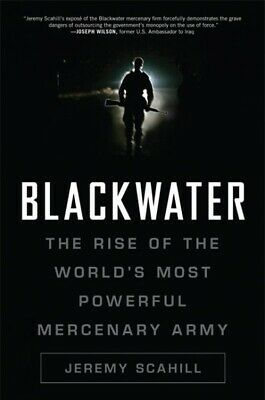 Blackwater: The Rise of the World's Most Powerful Mercenary Army.