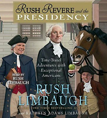 NEW - Rush Revere and the Presidency